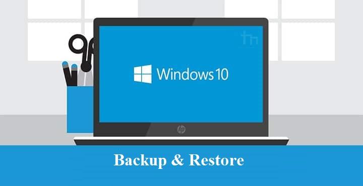 Hướng Dẫn Backup, Restore | Sao lưu, phục hồi trong Windows 10